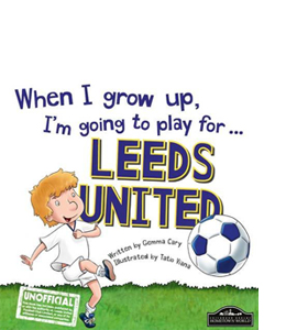 When I Grow Up I'm Going to Play for Leeds (HB)