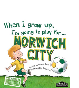 When I Grow Up I'm Going to Play for Norwich (HB)