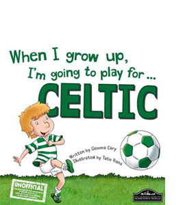 When I Grow Up, I'm Going to Play for Celtic (HB)