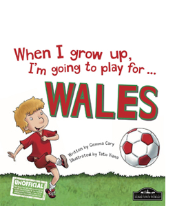 When I Grow Up, I'm Going to Play For Wales (HB)