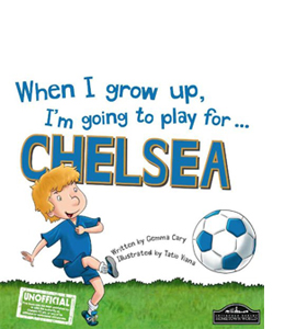 When I Grow Up, I'm Going to Play for Chelsea (HB)