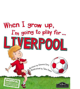 When I Grow Up, I'm Going to Play for Liverpool (HB)