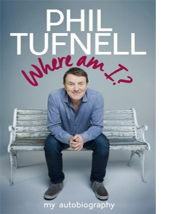 Where Am I? Phil Tufnell My Autobiography (Signed Copy - HB)