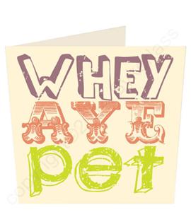 Whey Aye Pet Geordie Card