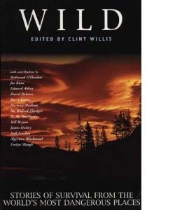 Wild: Stories of Survival from the World's Most Dangerous Places