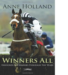 Winners All: Favourite Racehorses Through the Years (HB)
