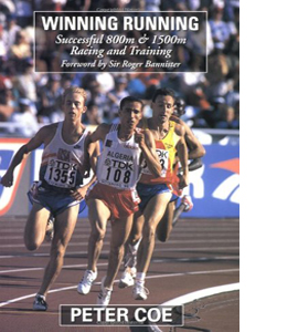 Winning Running: Successful 800m and 1500m Racing and Training