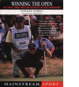 Winning the Open: How We Did it - The Caddies' Stories from Two