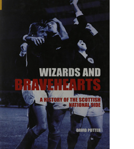 Wizards and Bravehearts: A History of the Scottish National Side