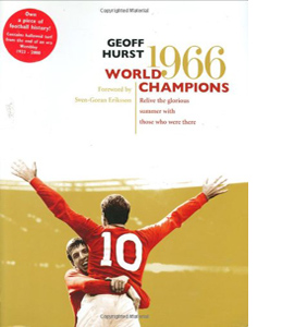 World Champions: Relive the Glorious Summer of 1966 (HB)