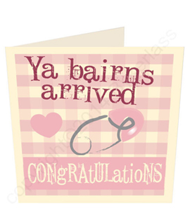 Ya Bairns Arrived - Pink (Girl) Geordie Card.