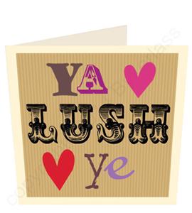 Ya Lush Ye - Geordie Card