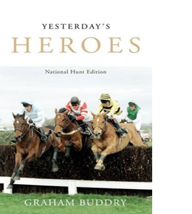 Yesterday's Heroes: National Hunt Edition (HB)