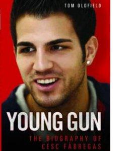 Young Gun - Biography Of Cesc Fabregas (HB)