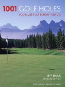 1001: Golf Holes You Must Play Before You Die