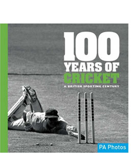 100 Years of Cricket: A British Sporting Century