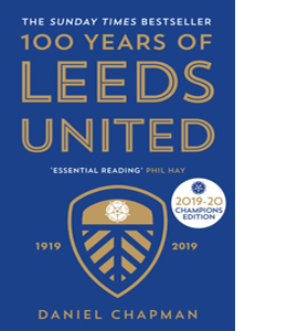 100 Years of Leeds United: 1919-2019