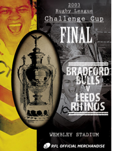 2003 Challenge Cup Final - Bradford Bulls 22 Leeds Rhinos 20 (DV