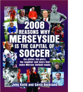 2008 Reasons Why Merseyside is the Capital of Football (HB)