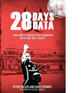 28 Days' Data: England's Relationship with One Day Cricket