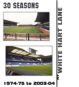 30 Seasons at White Hart Lane: 1974-75 to 2003-04