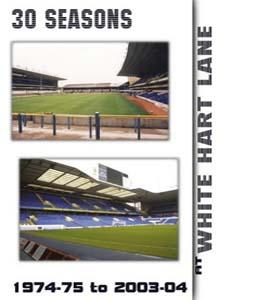 30 Seasons at White Hart Lane: 1974-75 to 2003-04