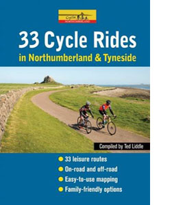 33 Cycle Rides in Northumberland and Tyneside