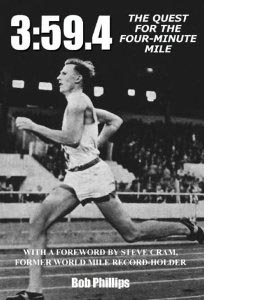 3:59.4: The Quest for the Four-minute Mile