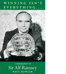 A Biography Of Sir Alf Ramsey (HB)