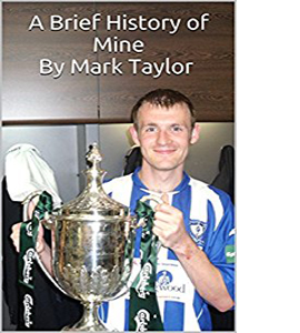 A Brief History of Mine By Mark Taylor
