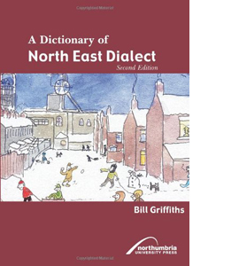 A Dictionary of North East Dialect