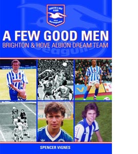 A Few Good Men: Brighton and Hove Albion Dream Team (HB)