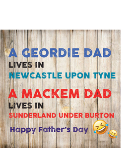 A Geordie Dad Lives In Newcastle, Fathers Day (Greetings Card)