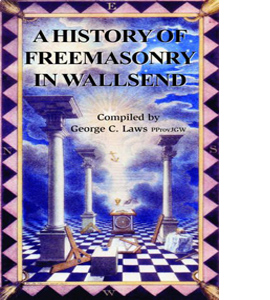 A History of Freemasonry in Wallsend
