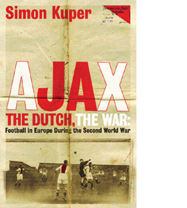 Ajax The Dutch, The War