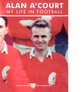 Alan A'Court - My Life In Football