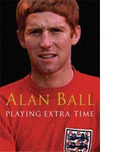 Alan Ball - Playing Extra Time