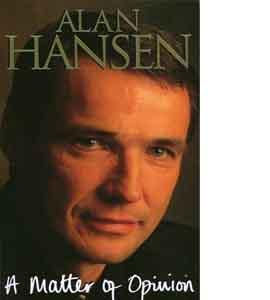 Alan Hansen A Matter Of Opinion