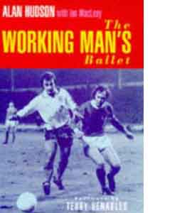 Alan Hudson The Workingman's Ballet (HB)