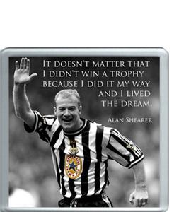Alan Shearer Quote (Coaster)