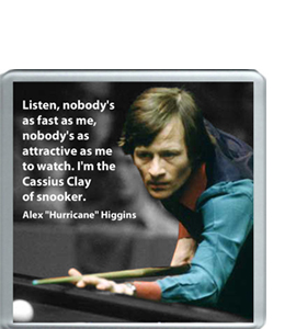 "Alex ""Hurricane"" Higgins Quote (Coaster)"