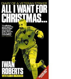 All I Want For Christmas - Iwan Roberts