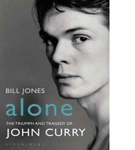 Alone: The Triumph and Tragedy of John Curry