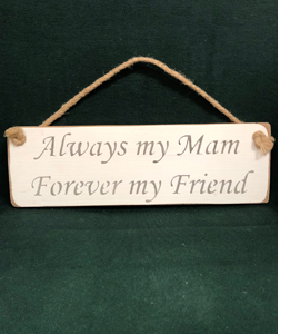 Always My Mam Forever My Friend (Sign)
