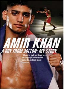 Amir Khan: A Boy from Bolton: My Story