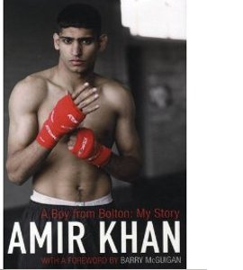 Amir Khan : A Boy from Bolton: My Story (HB)