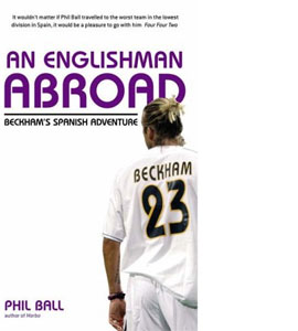 An Englishman Abroad - Beckhams Spanish Adventure (HB)