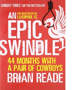 An Epic Swindle: 44 Months with a Pair of Cowboys