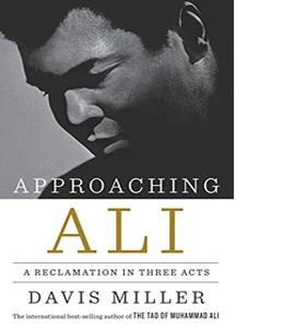 Approaching Ali: A Reclamation in Three Acts (HB)