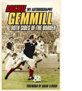 Archie Gemmill Both Sides Of The Border (HB)